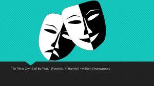 """Author, Etc.: """"To Thine Own Self Be True."""" (Polonius, in Hamlet) - William Shakespeare"""