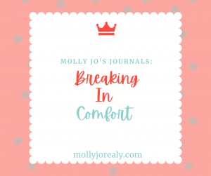 Molly Jo's Journals: Breaking In Comfort