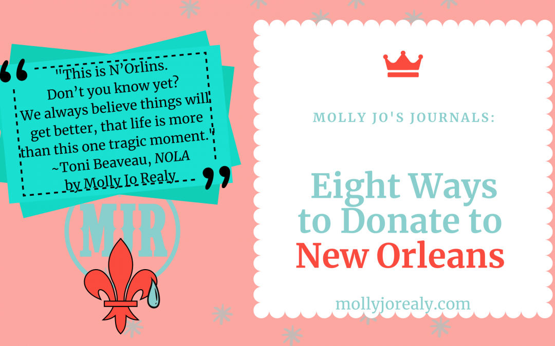 Molly Jo's Journals: Eight Ways to Donate to New Orleans
